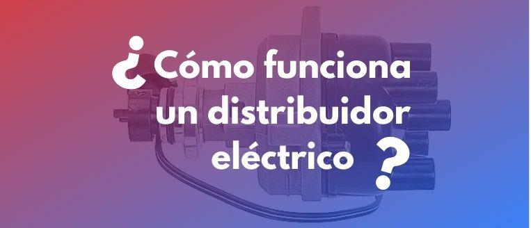 como-funciona-distribuidor-eléctrico