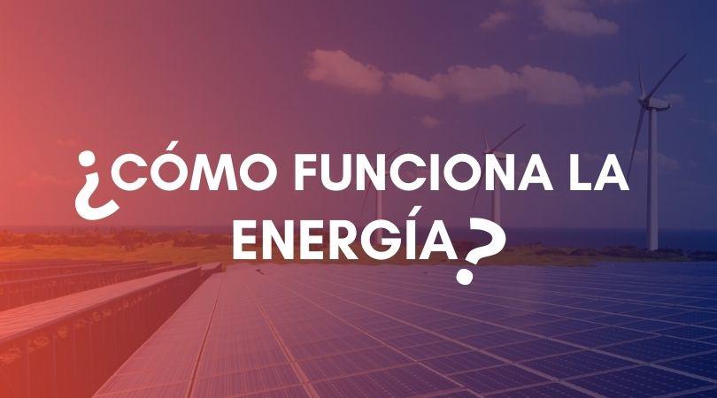 como funciona la energia